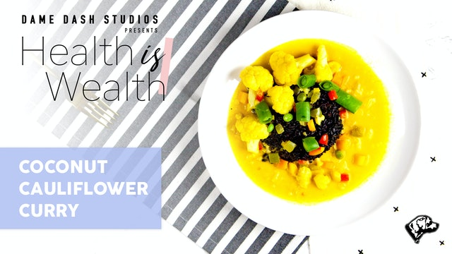 "Health is Wealth: Episode 2 ""Vegan Coconut Curry"""