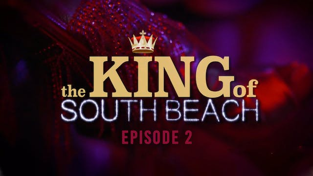 King of South Beach - Episode 2