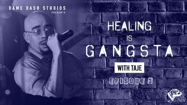 Healing Is Gangsta - The Dame Sessions - Episode 3