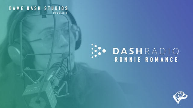 Ronnie Romance - Dame Dash Radio - Episode 2