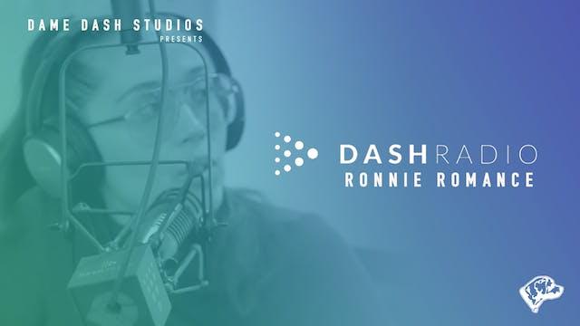 Ronnie Romance - Dame Dash Radio - Ep...