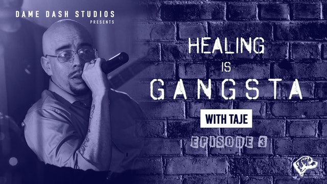 Healing Is Gangsta - The Dame Sessions: Episode 3