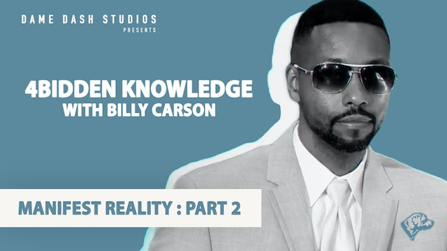 4BIDDEN KNOWLEDGE - Manifest Reality: Part 2