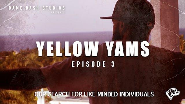 Yellow Yams (Episode 3)