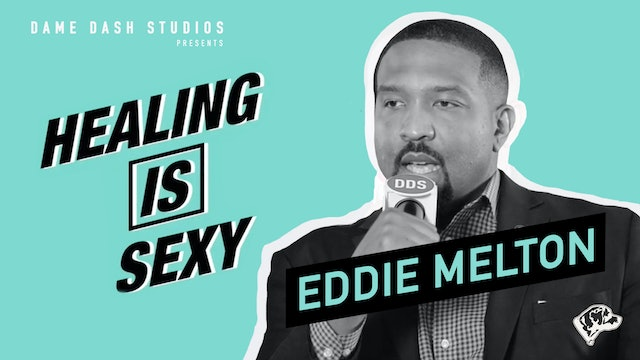 Healing Is Sexy With Senator Eddie Melton