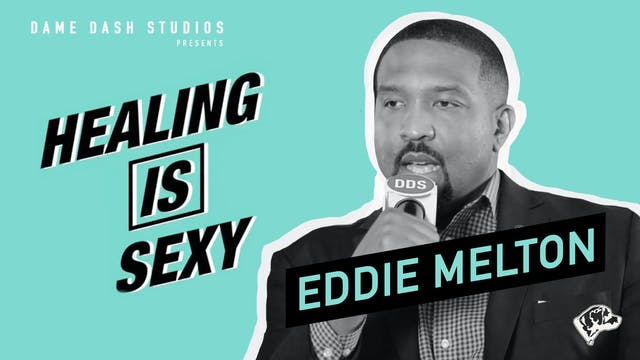 Healing Is Sexy With Senator Eddie Me...