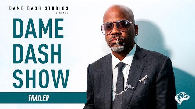 Dame Dash Show Trailer