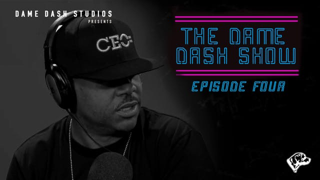 The Dame Dash Show - Season 1 - Episo...