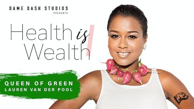 Health is Wealth Radio: Queen of Green