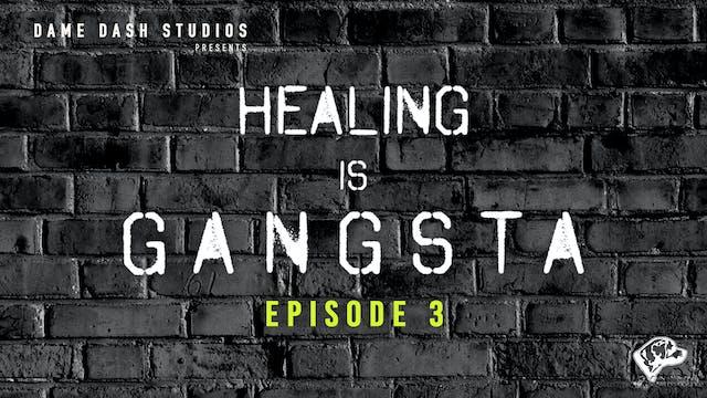 Healing Is Gangsta Episode 3