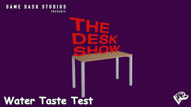 The Desk Show - Episode 3 - Water
