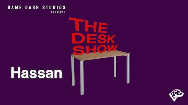 The Desk Show  - Episode 2 - Hassan