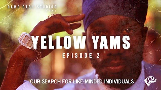 Yellow Yams - Episode 2