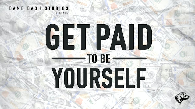 Get Paid To Be Yourself