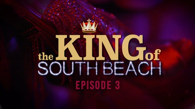 The King of South Beach - Episode 3