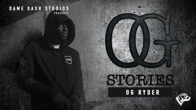 """OG Stories - Episode 3 """"OG Ryder"""""""