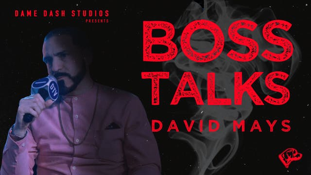 Boss Talk: Dave Mays - Episode 4