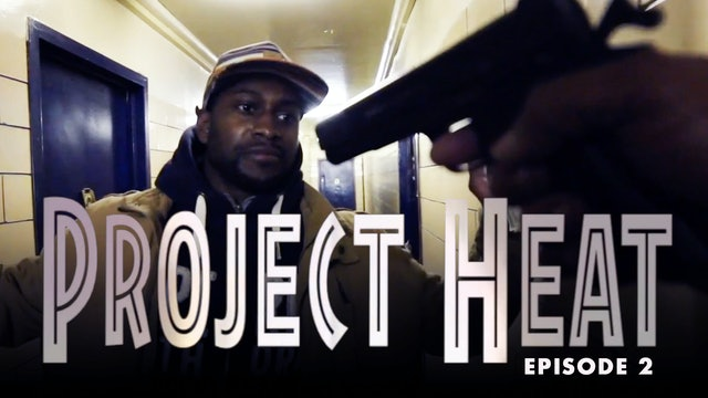 Project Heat - Episode 2