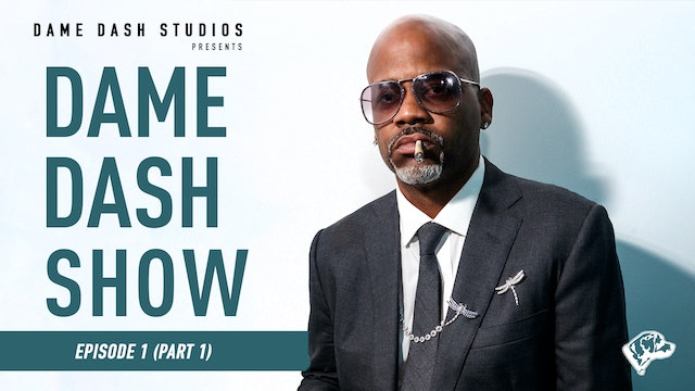 The Dame Dash Show - Season 3 - Episode 1 part 1