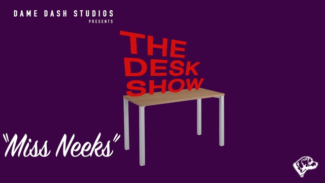 The Desk Show - Episode 4 - Miss Neeks