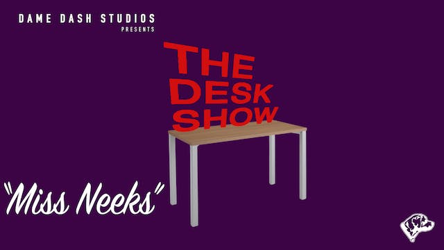The Desk Show - Episode 4 - Miss Neeks