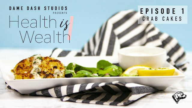 "Health is Wealth; Episode 1 ""Vegan Crabcakes"""