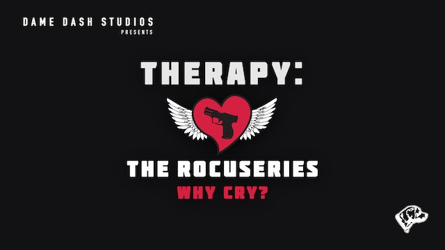 "Therapy: The DocuSeries - Episode 1 ""Why Cry?"""