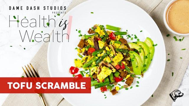 "Health is Wealth - Episode 8 ""Tofu Scramble"""