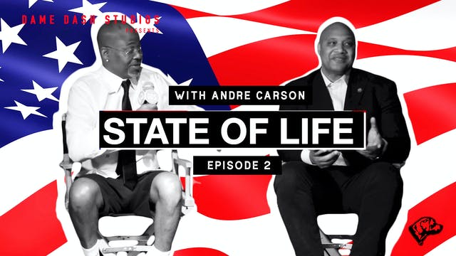 State Of Life - Andre Carson - Episode 2