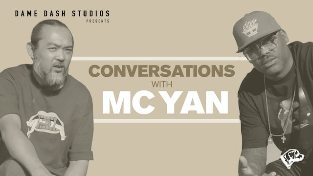 Conversations With: Dame Dash and MC Yan