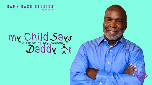 My Child Says Daddy (Episode 1)