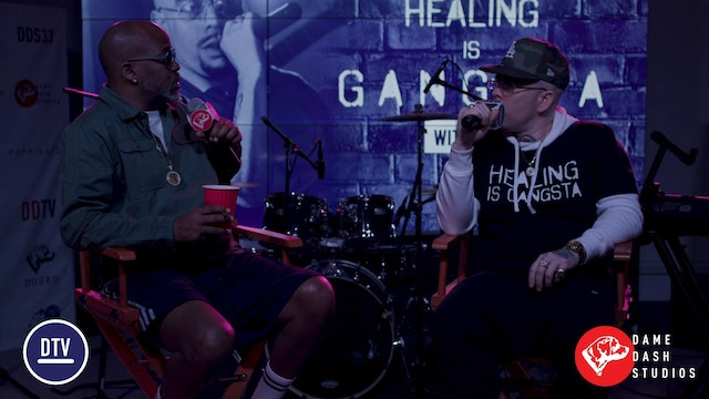 Healing Is Gangsta - The Dame Dash Sessions: Episode 10