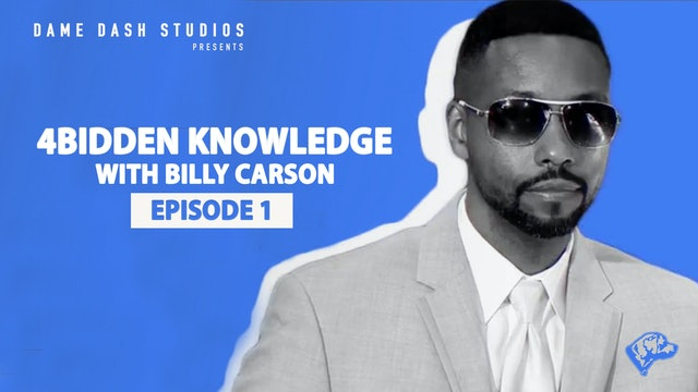 4bidden Knowledge with Billy Carson - Episode 1