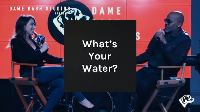 What's Your Water: Dame Dash