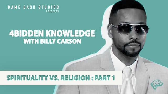 4BIDDEN KNOWLEDGE - Spirituality Vs. Religion: Part 1