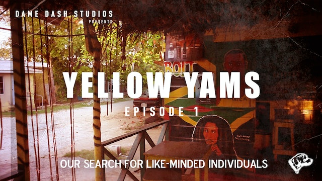 Yellow Yams - Episode 1