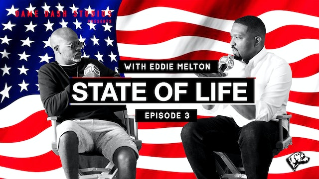 State of Life - Eddie Melton - Episode 3