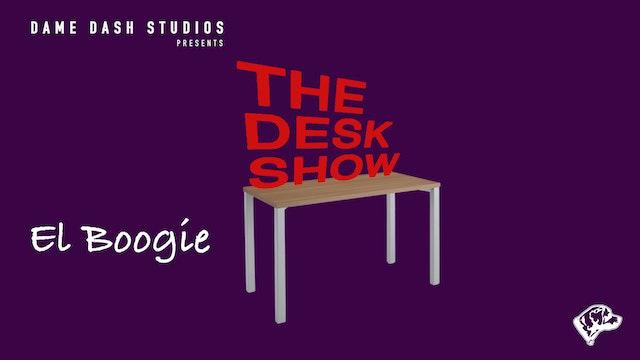 The Desk Show - Episode 7 - El Boogie (MSLR)