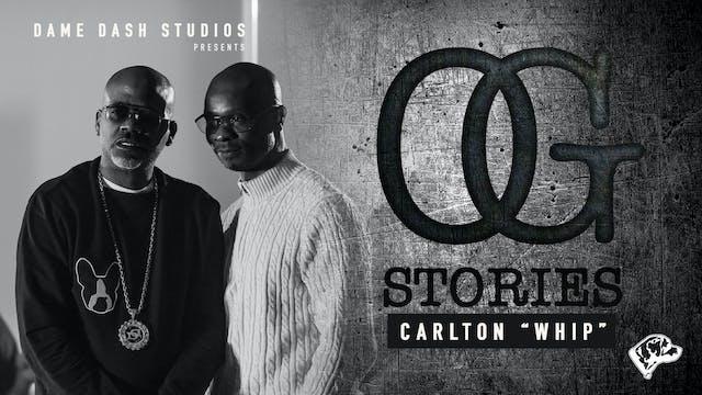 """OG Stories - Episode 2 """"Carlton 'Whip..."""