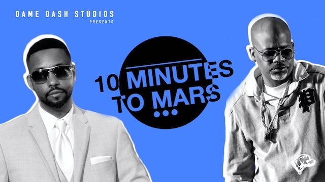 10 Minutes to Mars with Dame Dash and Billy Carson