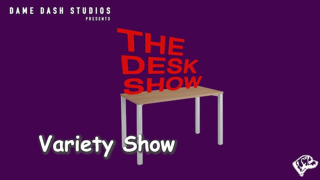 The Desk Show - Episode 6 - Variety