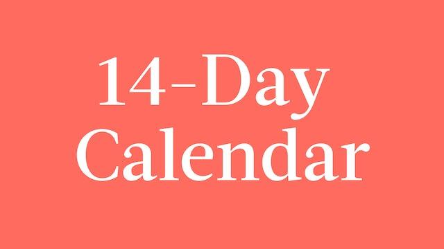 14-Day Calendar
