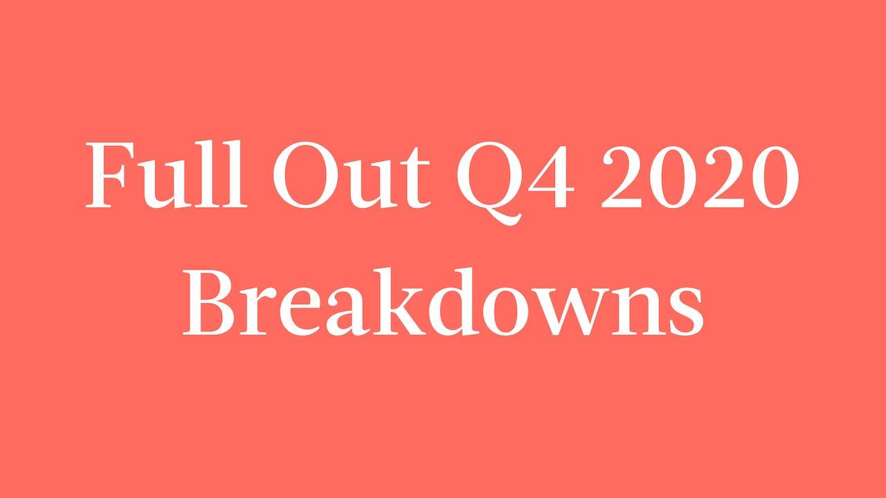Full Out Q4 2020 Breakdowns