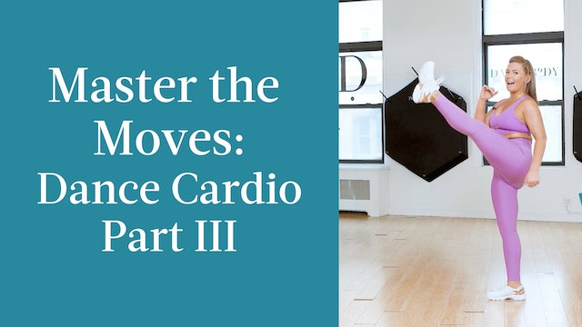 Master the Moves: Dance Cardio Part III