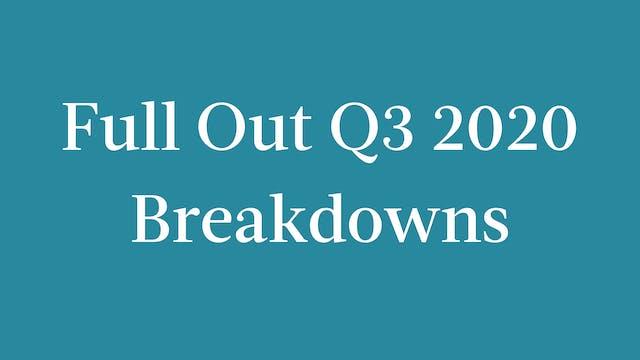 Full Out Q3 2020 Breakdowns