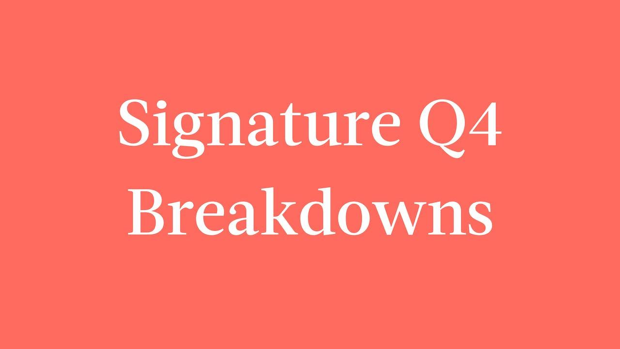 Signature Q4 Breakdowns