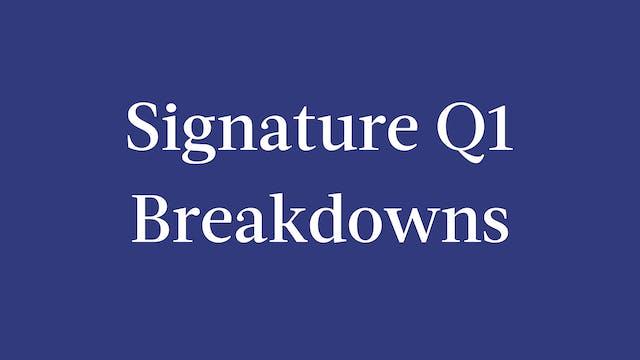 Signature Q1 Breakdowns