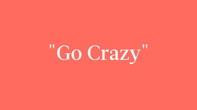 """Go Crazy"" Breakdown"