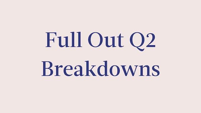 Full Out Q2 Breakdowns