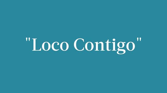 """""""Loco Contigo"""" Breakdown"""